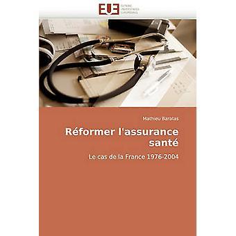 Reformer LAssurance Sante by Baratas & Mathieu