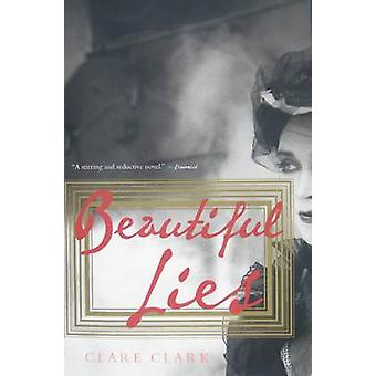 Beautiful Lies by Clare Clark - 9780544103801 Book