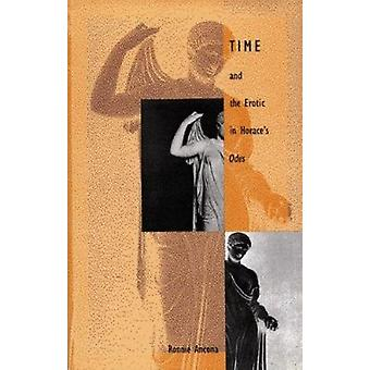 Time and the Erotic in Horace's Odes by Ronnie Ancona - 9780822314769