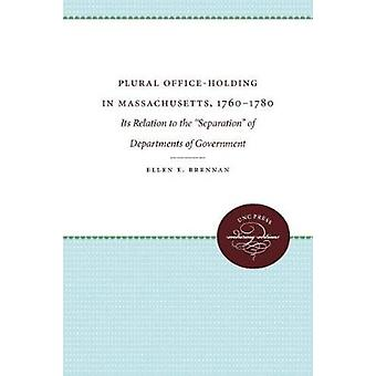 Plural Office-Holding in Massachusetts - 1760-1780 - Its Relation to t