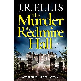The Murder at Redmire Hall by J.R. Ellis - 9781503904941 Book