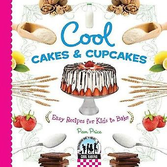 Cool Cakes & Cupcakes - Easy Recipes for Kids to Bake by Pam Price