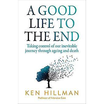 Et godt liv til enden - At tage kontrol over vores uundgåelige rejse thro