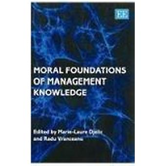 Moral Foundations of Management Knowledge by Marie-Laure Djelic - Rad