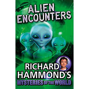 Richard Hammond's Mysteries of the World - Alien Encounters by Richard