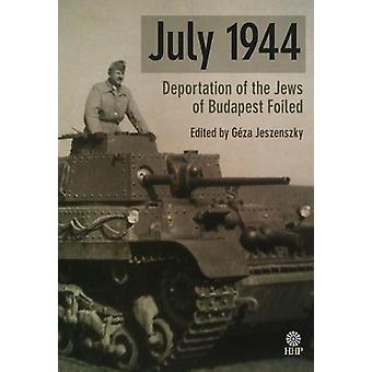 July 1944 - Deportation of the Jews of Budapest Foiled by Geza Jeszens