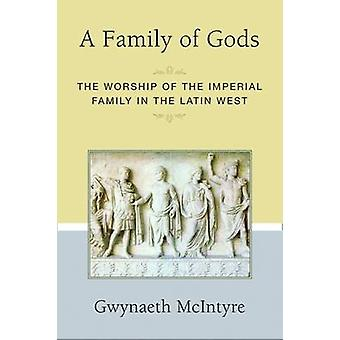 A Family of Gods - The Worship of the Imperial Family in the Latin Wes