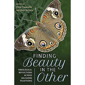 Finding Beauty in the Other - Theological Reflections across Religious