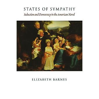 States of Sympathy - Seduction and Democracy in the American Novel by