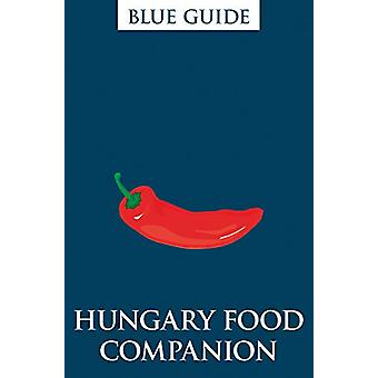 Blue Guides Hungary Food Companion by Annabel Barber - 9781905131860