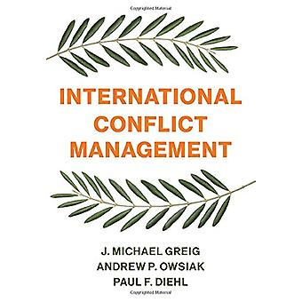 International Conflict Management by J. Michael Greig - 9781509530533