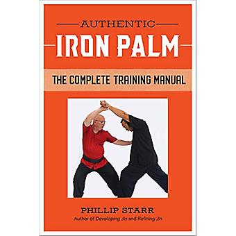 Authentic Iron Palm - The Complete Training Manual by Phillip Starr -