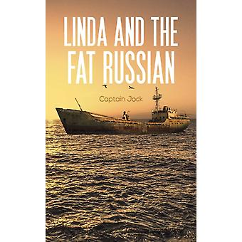 Linda and the Fat Russian by Captain Jock