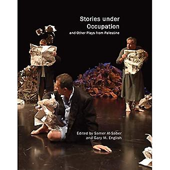 Stories Under Occupation: And Other Plays from Palestine (In Performance)