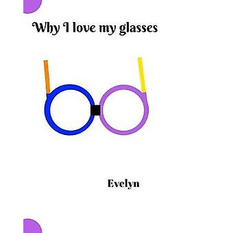 Why I love my glasses by Evelyn - 9781366003386 Book