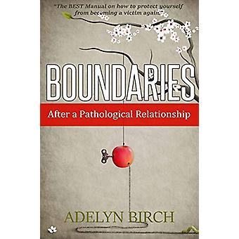 Boundaries After a Pathological Relationship by Adelyn Birch - 978152