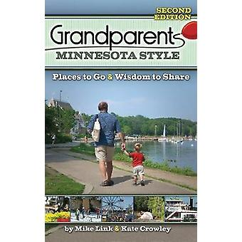 Grandparents Minnesota Style - Places to Go and Wisdom to Share by Mik