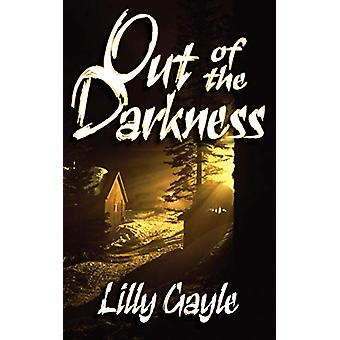 Out of the Darkness by Lilly Gayle - 9781601547309 Book