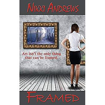 Framed by Nikki Andrews - 9781628302431 Book