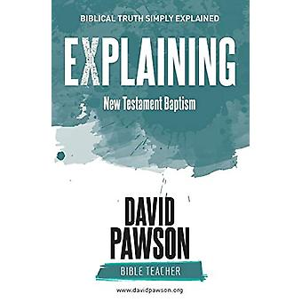 Explaining New Testament Baptism by David Pawson - 9781911173335 Book