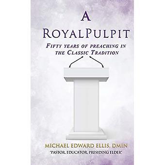 A Royal Pulpit door Dmin Michael Ellis