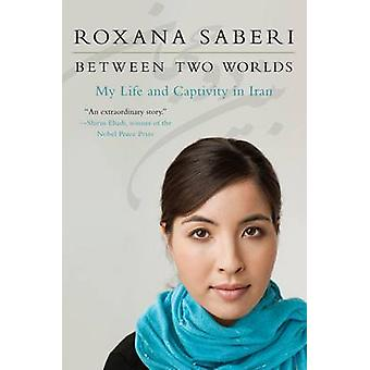 Roxana Saberin Kahden maailman välillä