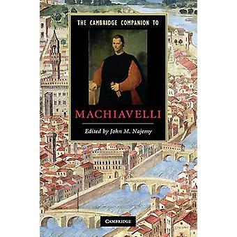 Cambridge Companions to Literature The Cambridge Companion to Machiavelli by Edited by John M Najemy