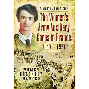 The Women's Army Auxiliary Corps in France - 1917 - 1921 - Women Urgen