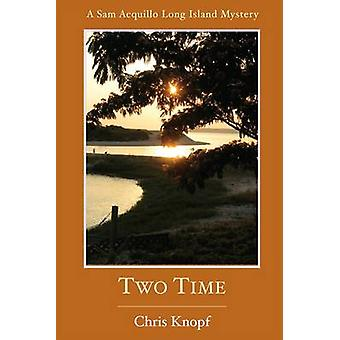 Two Time by Chris Knopf - 9781853981777 Book