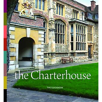 The Charterhouse - The Guidebook by Cathy Ross - 9781907804977 Book