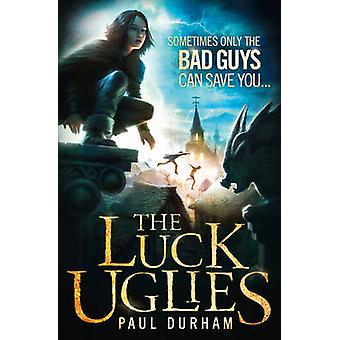 The Luck Uglies by Paul Durham - 9780007526901 Book