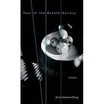 Tour von der Atem Galerie - Gedichte von Sarah Pemberton Strong - Robert