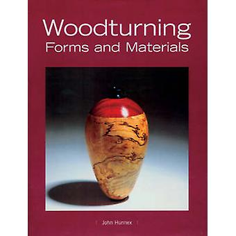 Woodturning Forms and Materials by John Hunnex - 9781861083555 Book