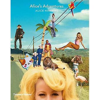 Alice's Adventures by Alice Hawkins - 9780500292907 Book