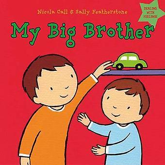 Mijn grote broer - omgaan met gevoelens door Sally Featherstone - Nicola