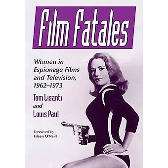 Film Fatales - Women in Espionage Films and Television - 1962-1973 by