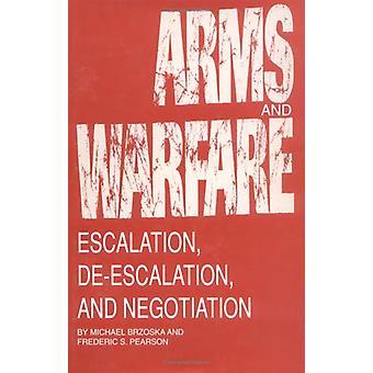 Wapens en oorlogvoering - escalatie - deëscalatie en onderhandeling door Micha