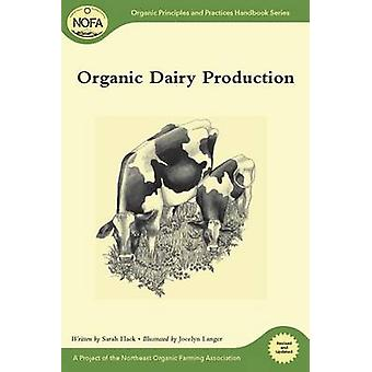 Organic Dairy Production by Sarah Flack - 9781603583510 Book
