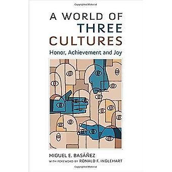 Eine Welt von drei Kulturen: Ehre, Erfolg und Freude
