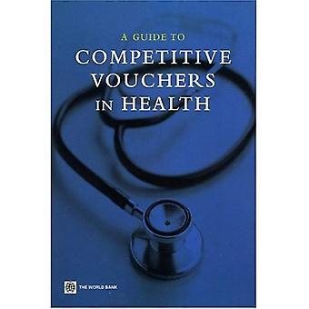 Un Guide pour les bons d'échange concurrentiels en matière de santé
