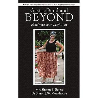 Gastric Band and Beyond: Maximise Your Weight Loss