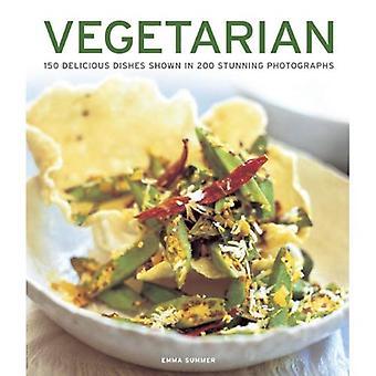 Végétarien: 150 recettes délicieuses montrés dans 200 magnifiques photographies