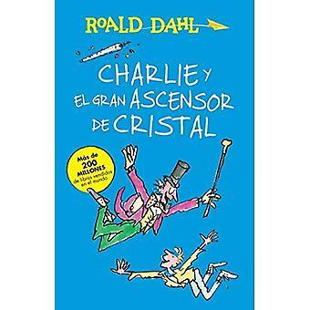 Charlie y El Gran Ascensor de Cristal (Charlie et le grand ascenseur de verre): Coleccion Dahl