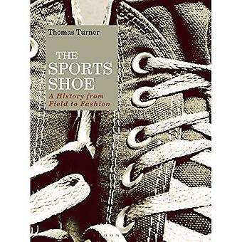 The Sports Shoe: A History� from Field to Fashion