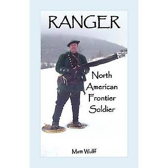 Ranger nordamerikanischen Frontier Soldat von Wulff & Matt
