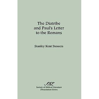 The Diatribe and Pauls Letter to the Romans by Stowers & Stanley & Kent