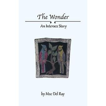 The Wonder An Intersex Story by Del Ray & Mac