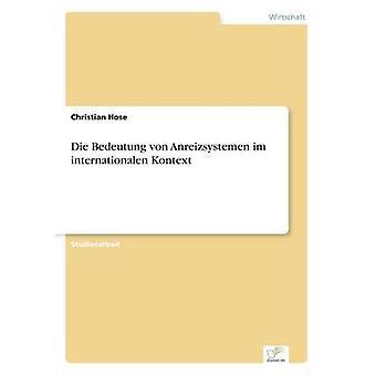 Die Bedeutung von Anreizsystemen Im internationalen Kontext von Schlauch & Christian