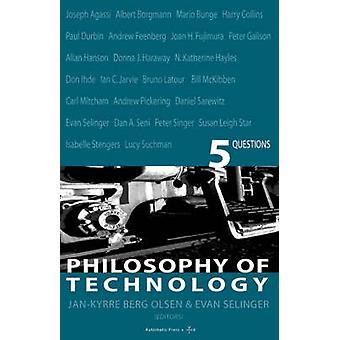 Philosophy of Technology by Olsen & Jan K. & Berg