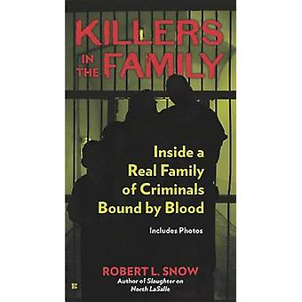Killers in the Family - Inside a Real Family of Criminals Bound by Blo